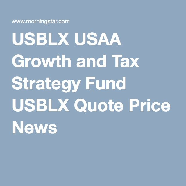 Usaa Quote Inspiration Usblx Usaa Growth And Tax Strategy Fund Usblx Quote Price News