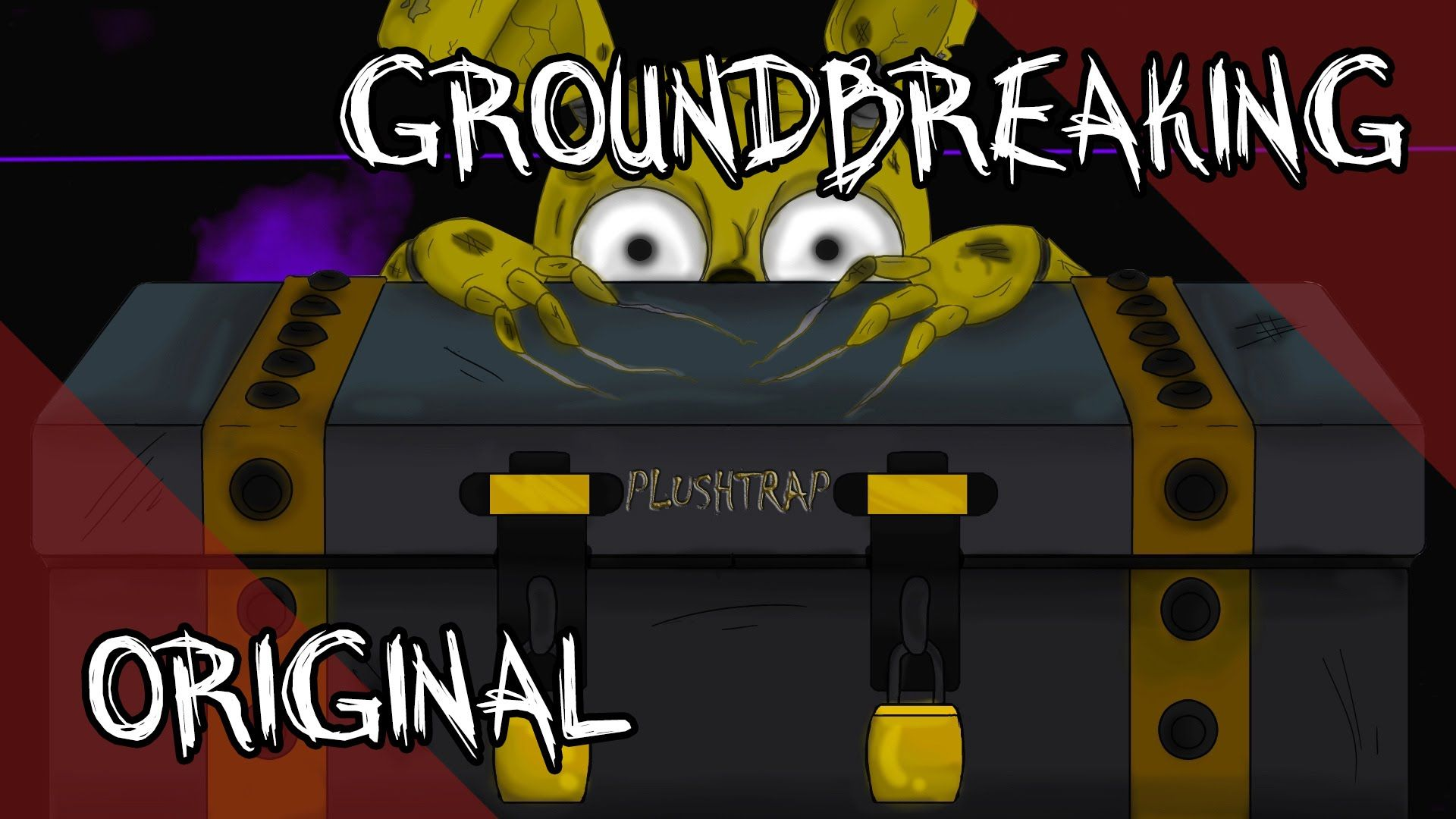 Plushtrap - Five Nights At Freddys Song - Groundbreaking