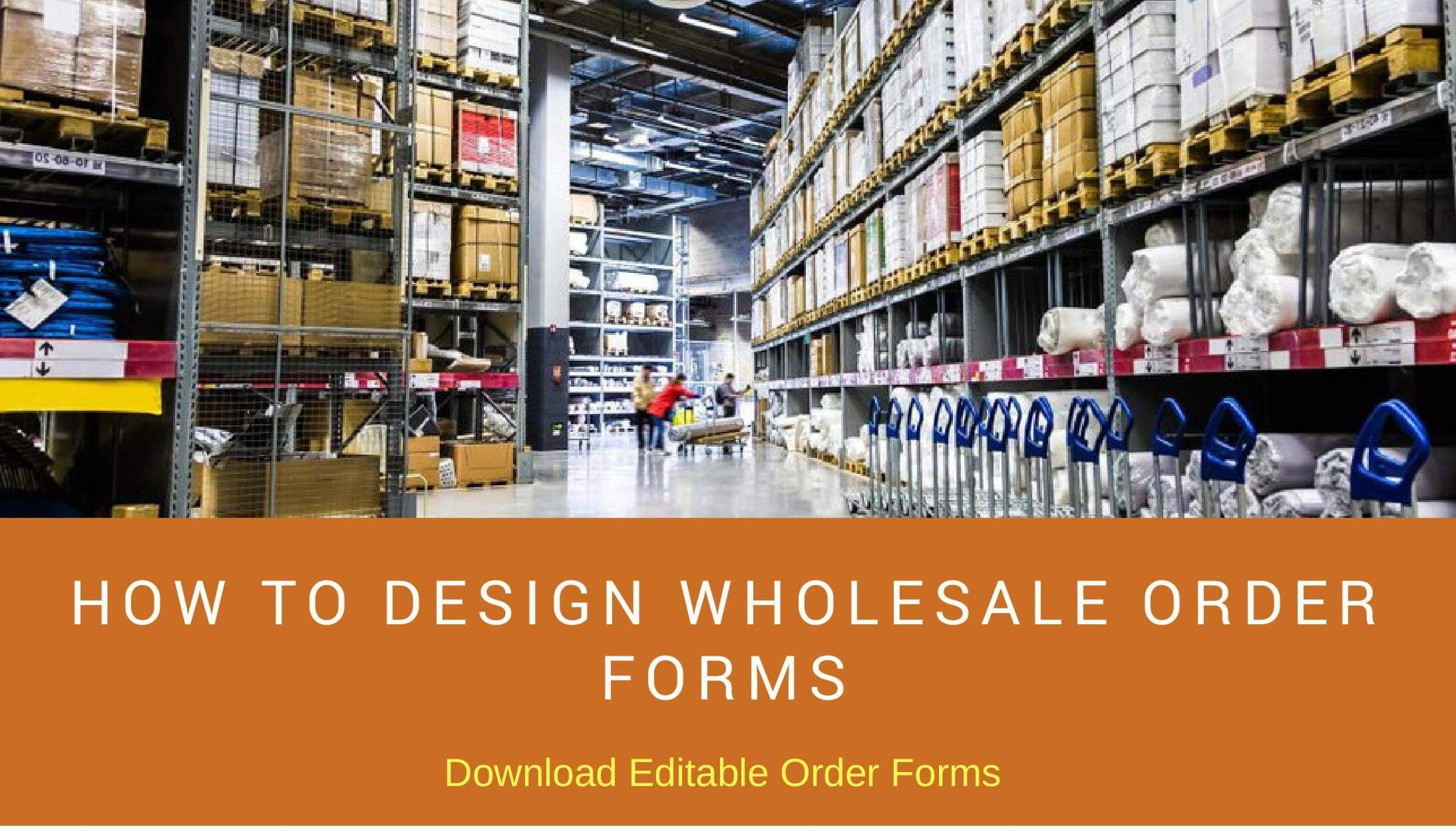 How to design wholesale order form inventory management