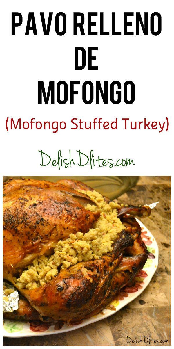 Pavo Relleno De Mofongo Mofongo Stuffed Turkey Recipe Thanksgiving Dishes Boricua Recipes Mofongo Recipe