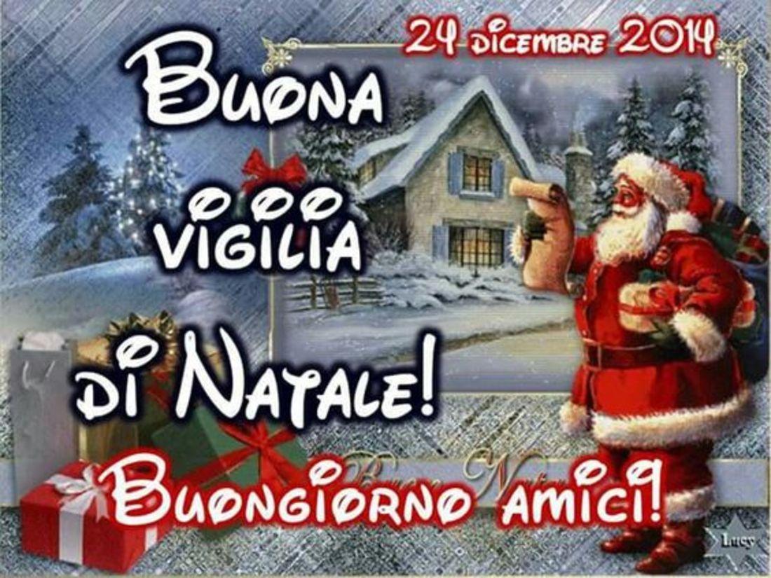 Frasi Buongiorno Vigilia Di Natale.Buona Vigilia Di Natale Buongiorno Amici Birthday Bulletin Happy Christmas Eve Its My Birthday Month