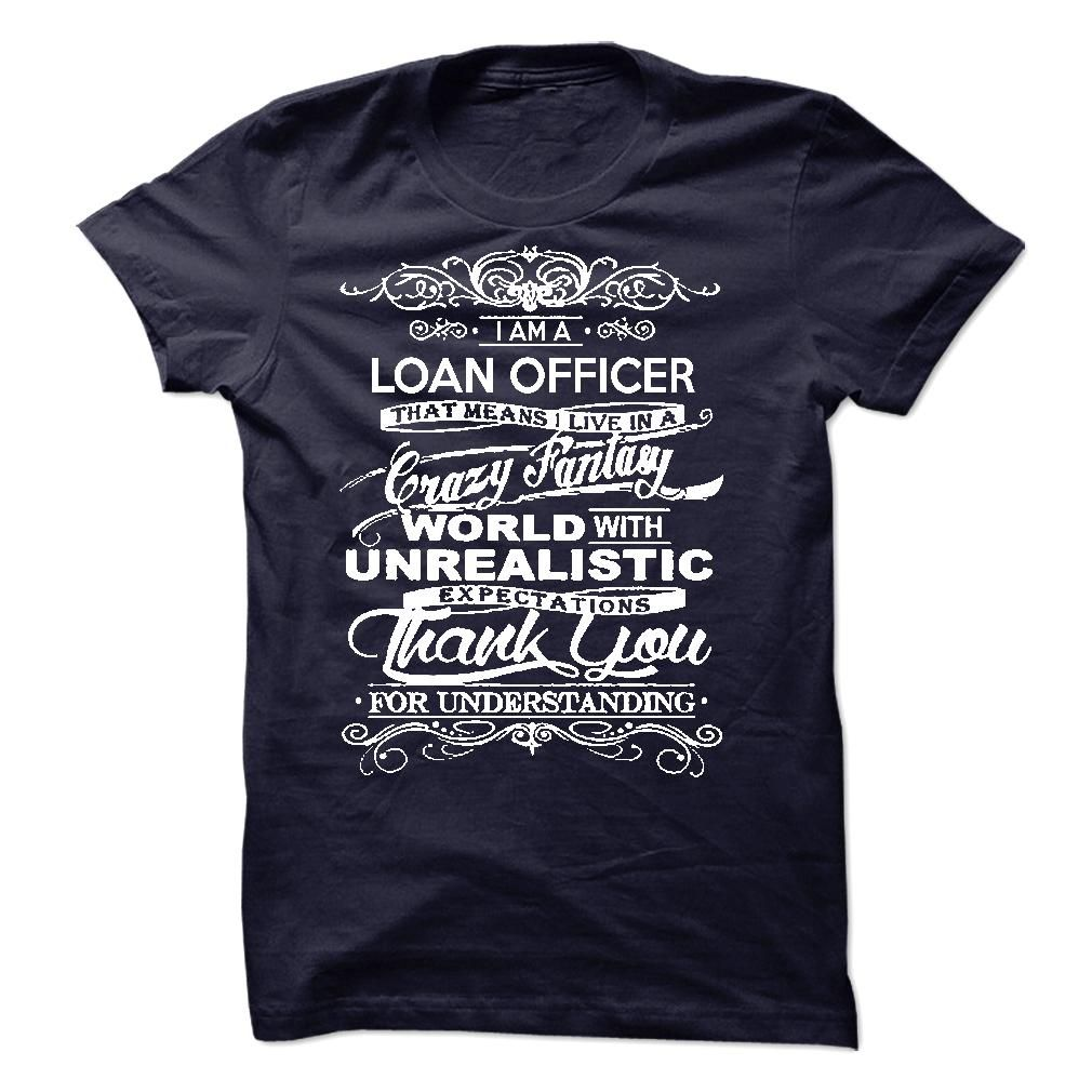 I Am A Loan Officer T-Shirts, Hoodies. SHOPPING NOW ...