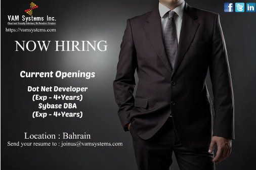 Wanted 1 Dot Net Developer 2 Sybase DBA Location - Bahrain VAM - net developer resume