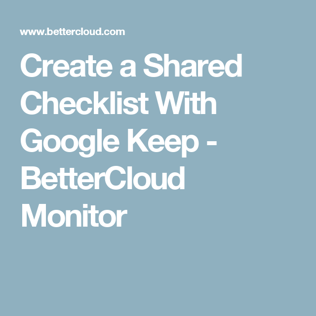 Create A Shared Checklist With Google Keep BetterCloud Monitor - Create checklist in google docs