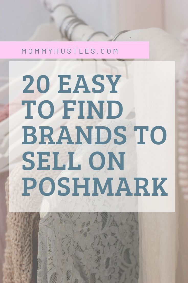 20 Easy To Find Brands To Sell On Poshmark In 2019