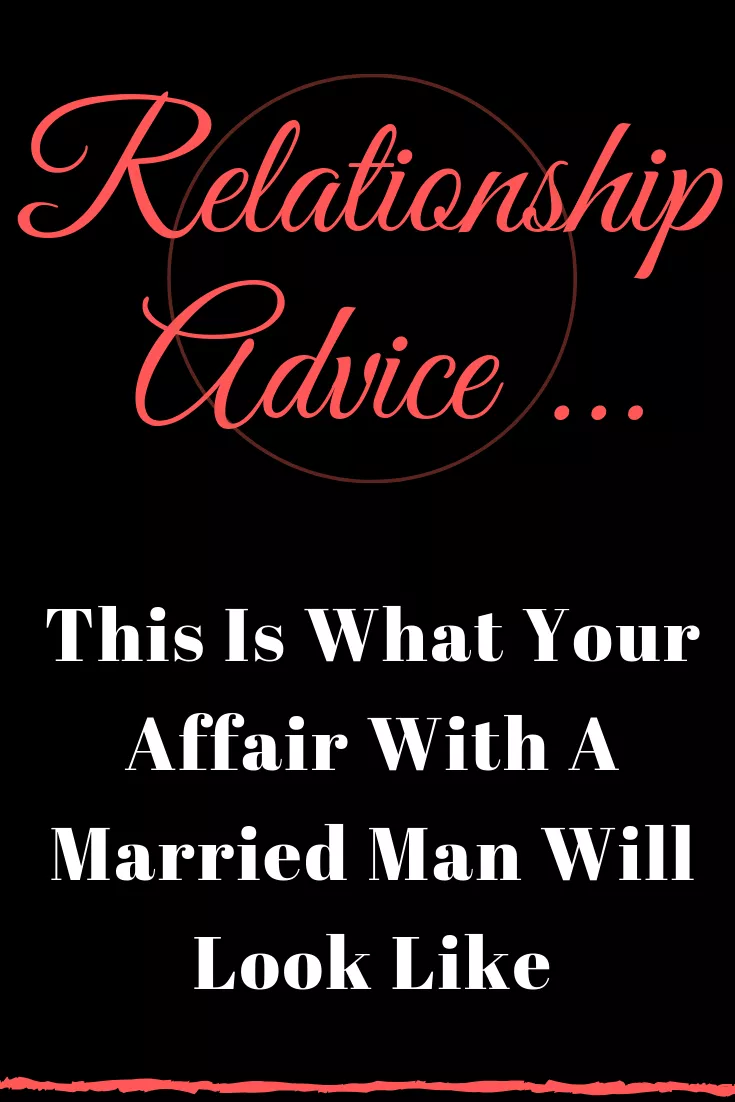 This Is What Your Affair With A Married Man Will Look Like Buzz Catalogs Relationship Relation Told You So Married Men Quotes About Love And Relationships