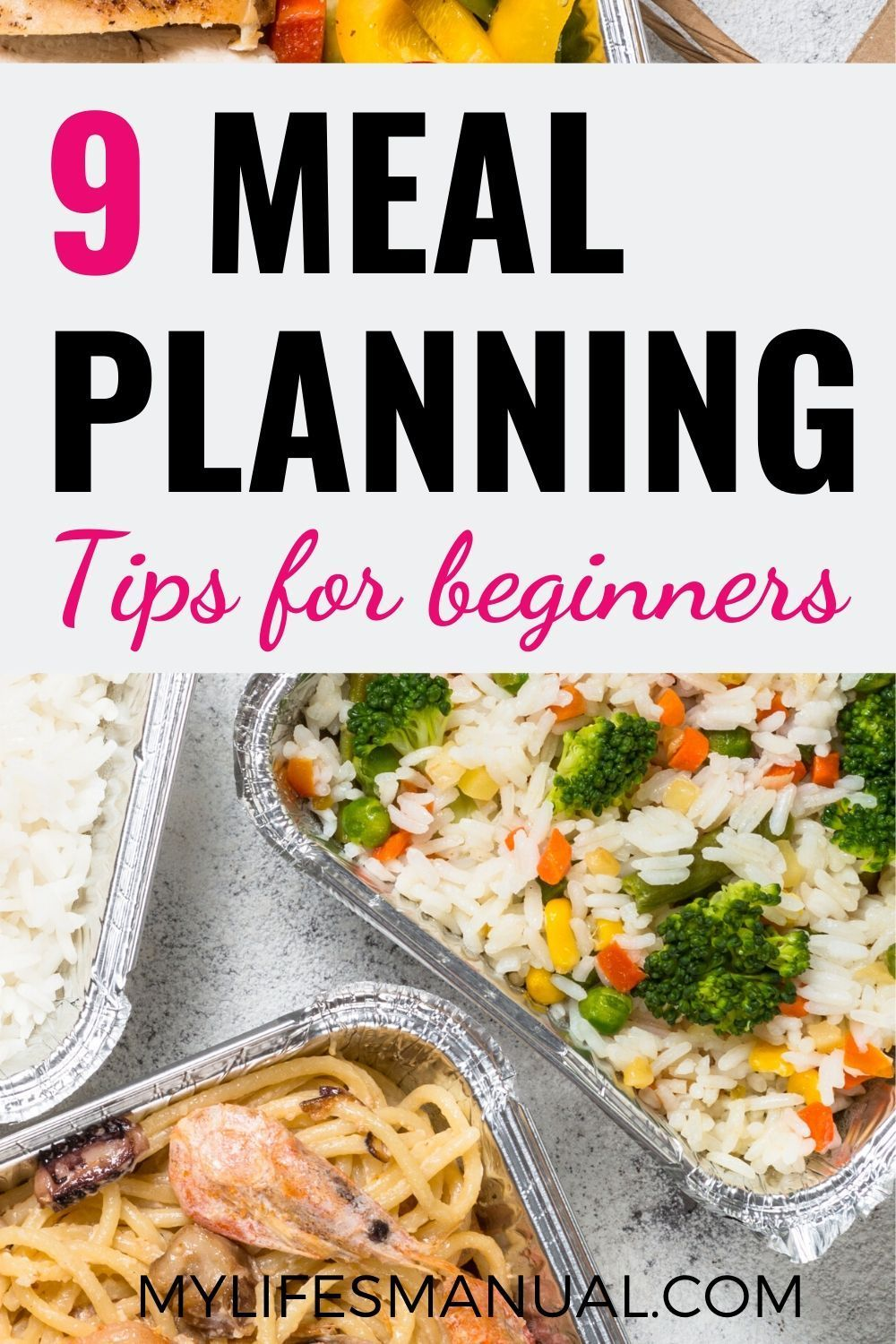 9 Meal Planning Tips For Beginners Meal planning is a great way of saving money and achieving complete nutrition If you dont meal