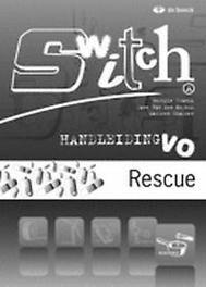 Switch A - module 3 - Rescue - handleiding VO. KEYBUS DAVE VAN DEN onb.uitv.  EUR 14.60  Meer informatie