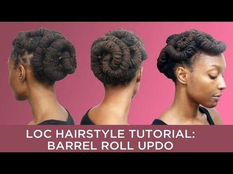Loc Hairstyle Tutorial Barrel Roll Updo Locs Hairstyles Hair Tutorial Natural Hair Styles