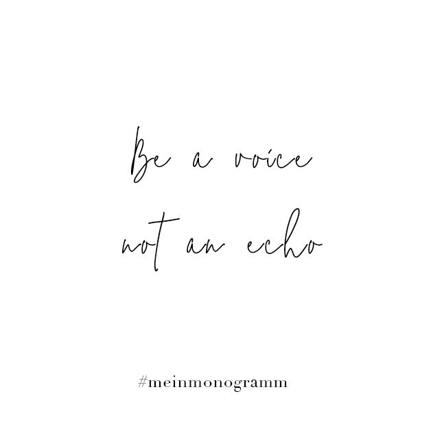 Be A Voice Not An Echo Zitat Englisch Kurz Nachdenken Hoffnung