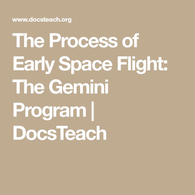 The Process of Early Space Flight: The Gemini Program ...