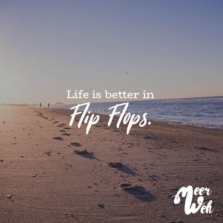 Life is better in Flip Flops Visual Statements®️️ Life is better in Flip Flops. Sprüche / Zitate / Quotes / Meerweh / reisen / Fernweh / Wanderlust / Abenteuer / Strand  #Healthy #Summer #Christmas #Holiday #Vodka #Wine #Fun #Tumblr