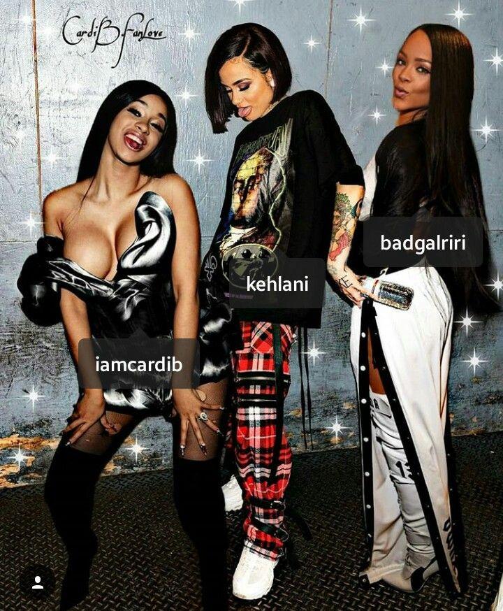 Kehlani w/ Cardi B & Rihanna