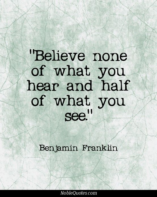 Believe None Of What You Hear And Half Of What You See Benjamin