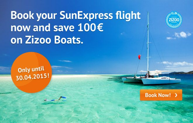 All SunExpress customers who book their flight until 30.04.2015 get special discount of 100 € for boat rentals at Zizoo.