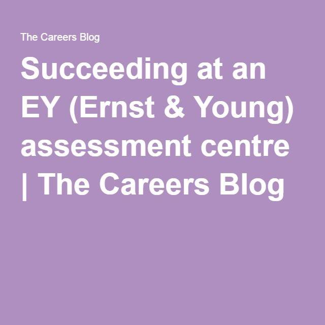Succeeding At An Ey Ernst Young Assessment Centre Assessment Audit Services Online Tests