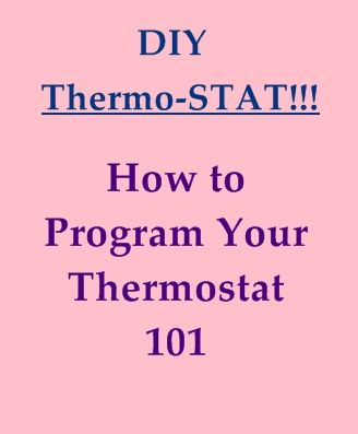 Pin Now Use It Later How To Program Your Digital Thermostat