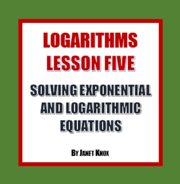 Logarithms Lesson 5 Solving Multi Step Equations Equation Maths