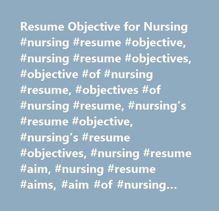 objective nursing resumes
