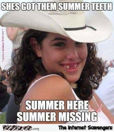 She got them summer teeth funny meme  PMSLweb is part of Teeth humor - She got them summer teeth funny meme