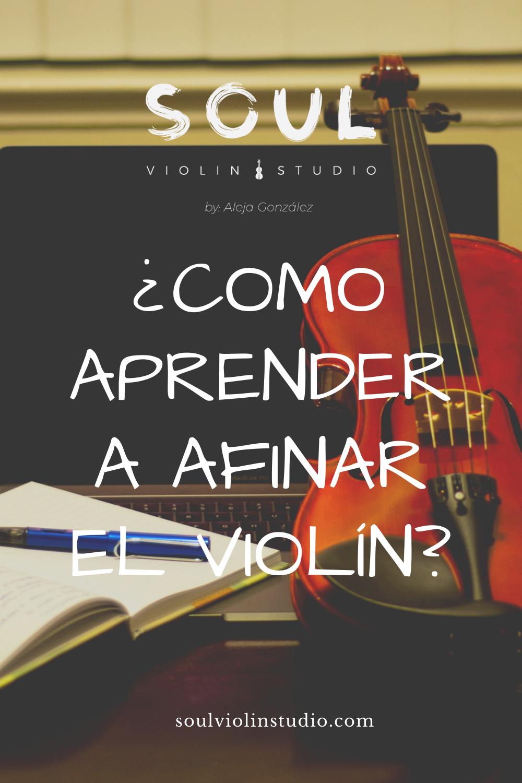Cómo Afinar El Violín Soul Violin Studio Violines Clases De Violin Notas De Violin