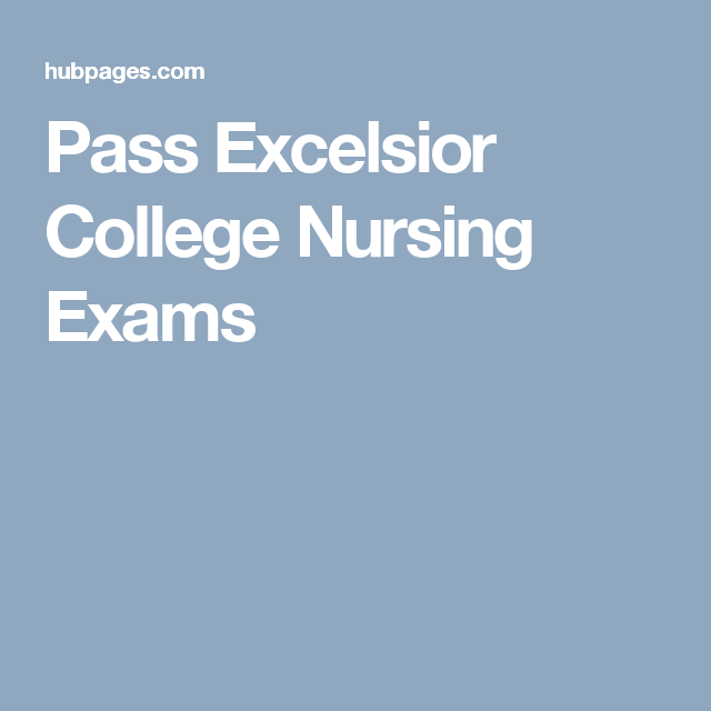 Excelsior College Nursing >> Pass Excelsior College Nursing Exams Rn Dream Nursing