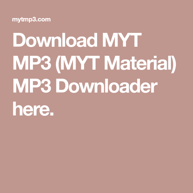 Download Myt Mp3 Myt Material Mp3 Downloader Here Mp3 Music Download Apps Android Mp3