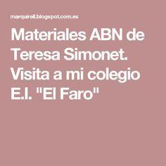 "Materiales ABN de Teresa Simonet. Visita a mi colegio E.I. ""El Faro"""