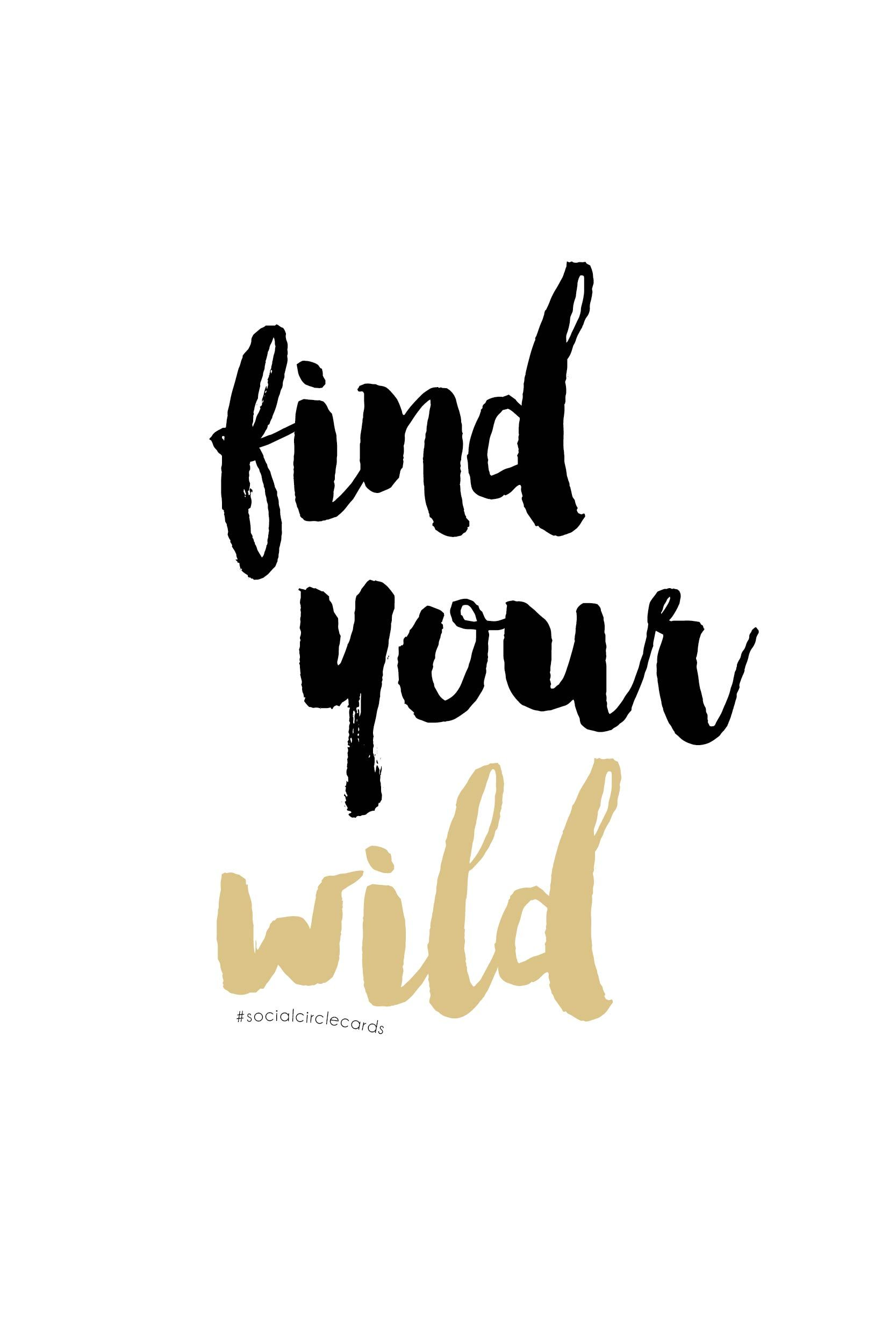 Free printable quote find your wild wild girl quotes