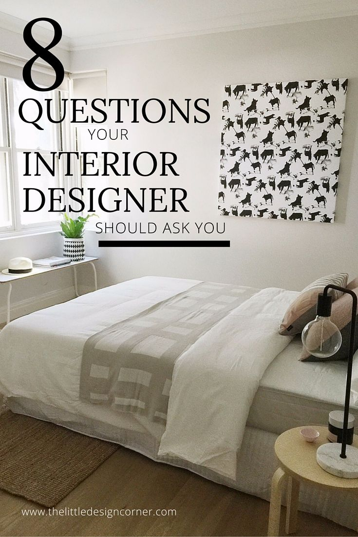 These 8 Questions Will Help You Prepare For Your First Meeting With An Interior Designer Or Decorator Think About How To Get Started
