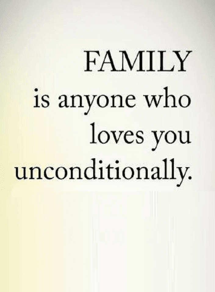 Quotes Those Who Love You Unconditionally Are Your Family