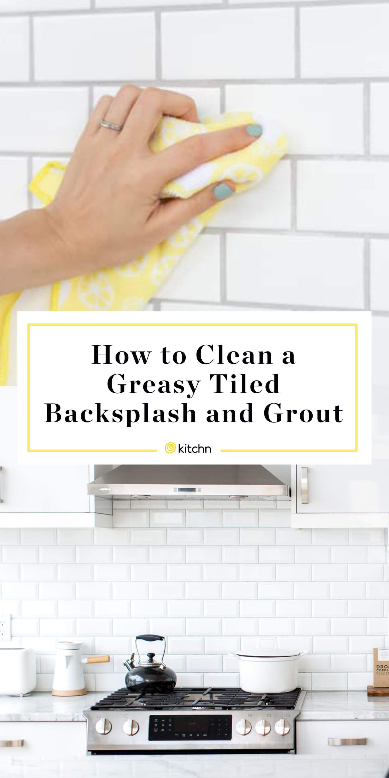 How To Clean A Greasy Tiled Backsplash And Grout Clean Tile