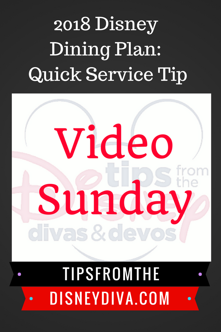 Video Sunday Using The 2018 Disney Dining Plan Quick Service Tip