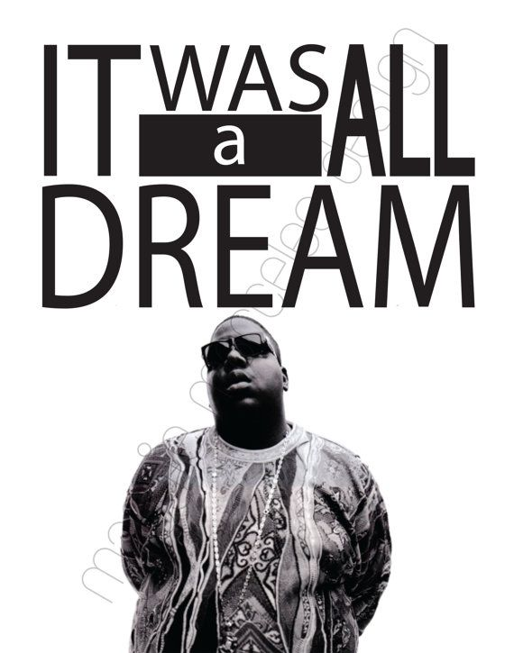 It Was All A Dream Biggie Smalls Poster On Etsy 1500