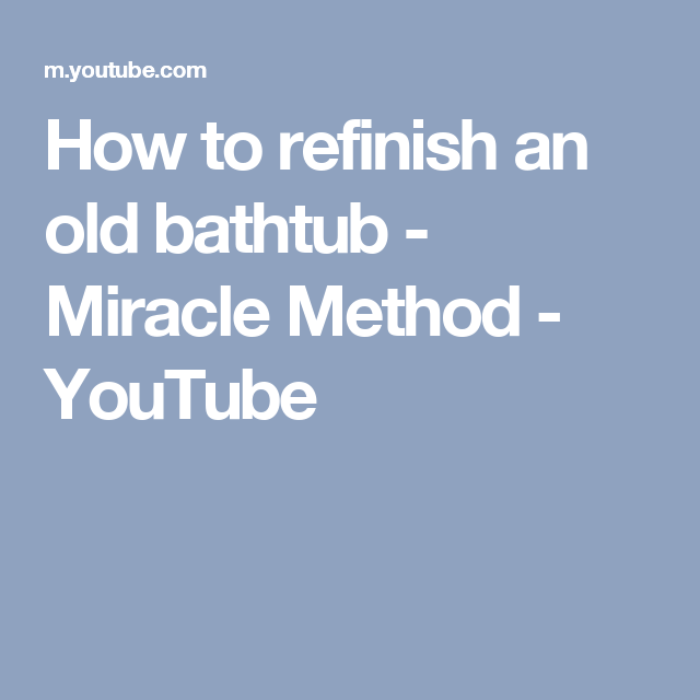 How to refinish an old bathtub - Miracle Method - YouTube | Home ...