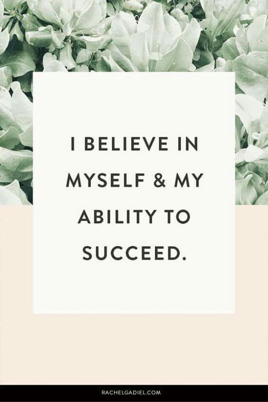 I Believe In Myself And My Ability To Succeed Inspiration Board