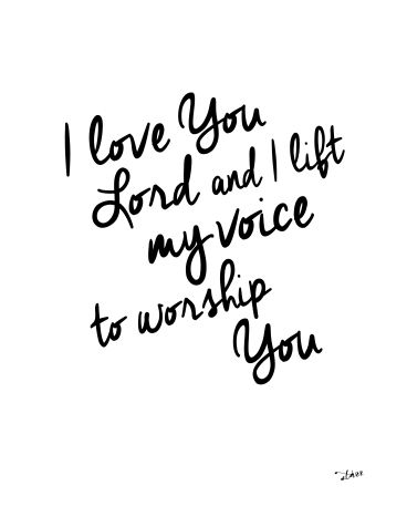 Superior Free Printable: I Love You Lord And I Lift My Voice To Worship You · Bible  Quotes