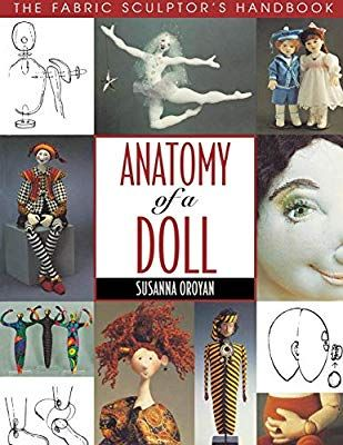 Anatomy of a Doll. the Fabric Sculptor's Handbook   Print ...