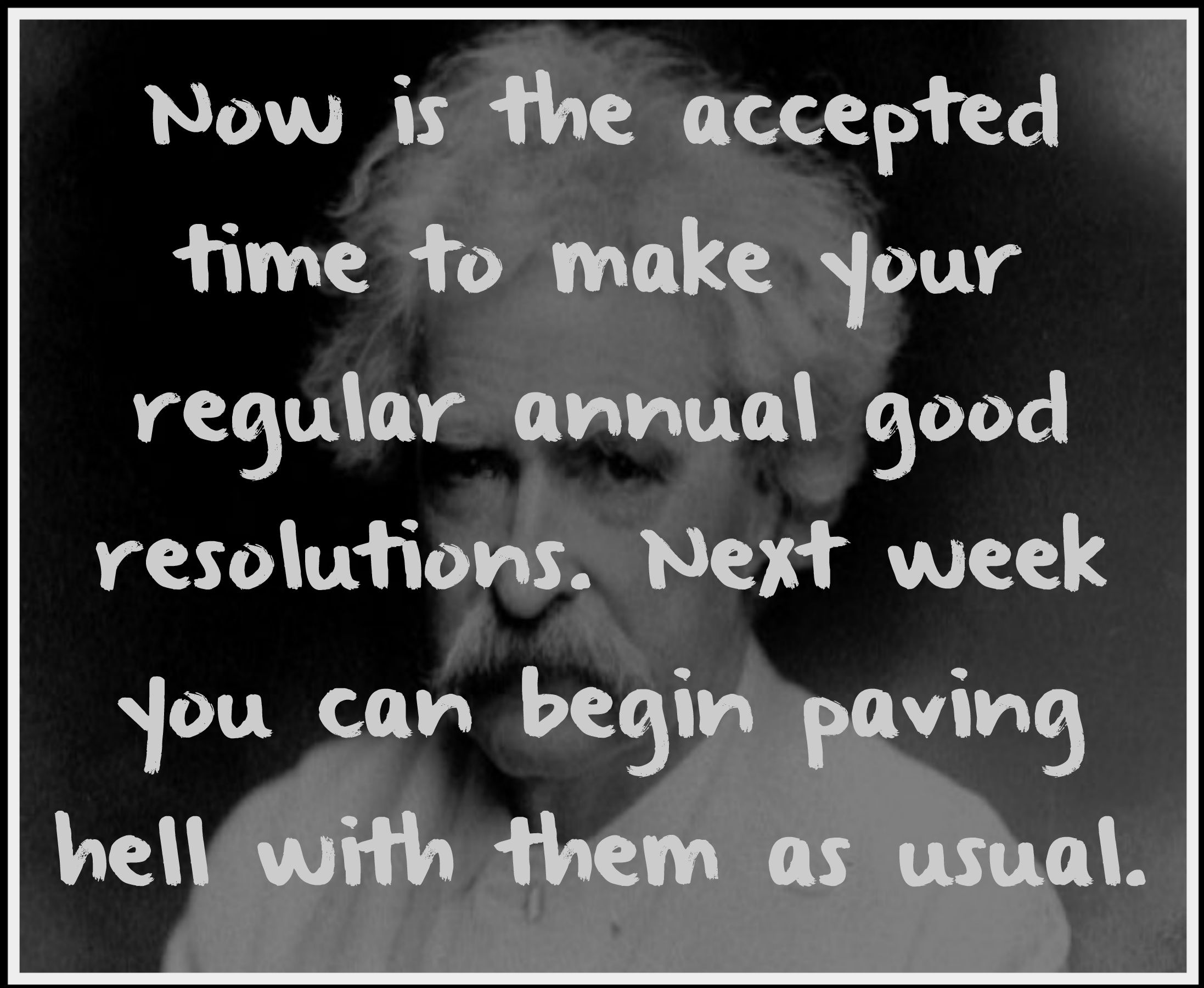 Mark Twain On New Years Eve Resolutions Musings Mark Twain