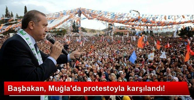 Devriye Haber : Başbakan Muğla'da Protestoyla Karşılandı