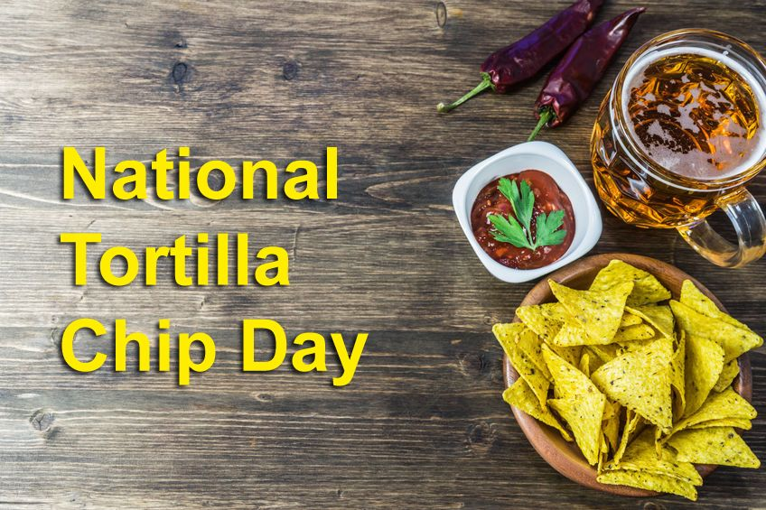 Today 24 February is National Tortilla Chip Day National