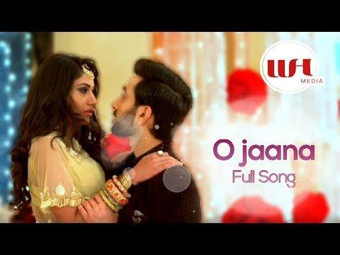 O Jaana Ishqbaaz Title Song Youtube Songs Bollywood Songs Saddest Songs