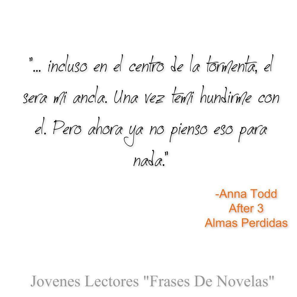 Almas Perdidas After Anna Todd Frases Bonitas Frases Novelas
