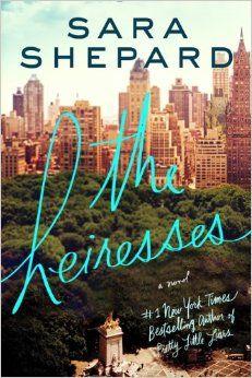The Heiresses: A Novel: Sara Shepard: 9780062259530: Amazon.com: Books