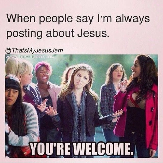 When People Say I M Always Posting About Jesus You Re Welcome God And Jesus Christ Funny Christian Memes Christian Memes Christian Jokes