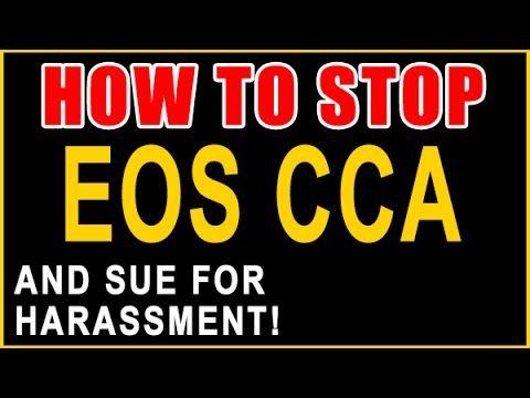 Stop EOS CCA! \u2014 Sue for Harassment \u2014 Recover Money \u2014 Call 855-301