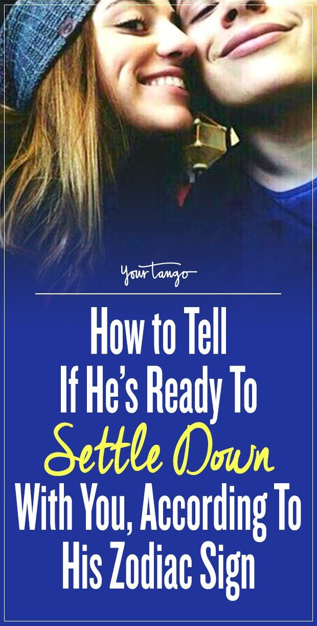 How to Tell If He's Ready To Settle Down With You, According To His