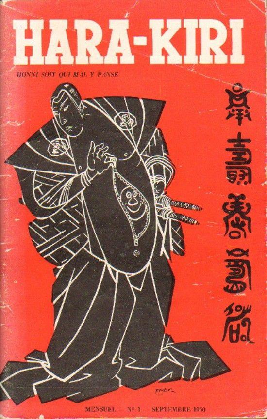 The Hara Kiri Magazine, September 1960, Issue 1. The magazine Hara Kiri was founded in September 1960 by François CAVANNA (editor) and Georges Bernier.
