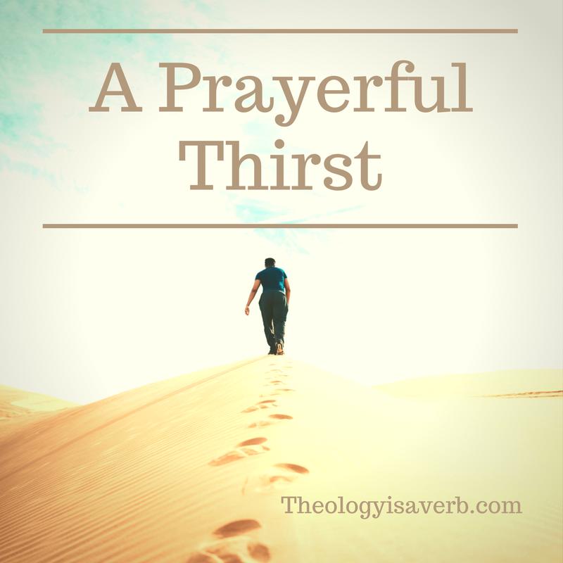 Worth Revisiting A Prayerful Thirst Psalm 17, My prayer