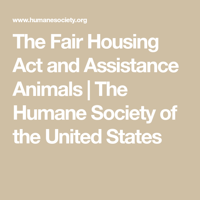 The Fair Housing Act And Assistance Animals The Humane Society